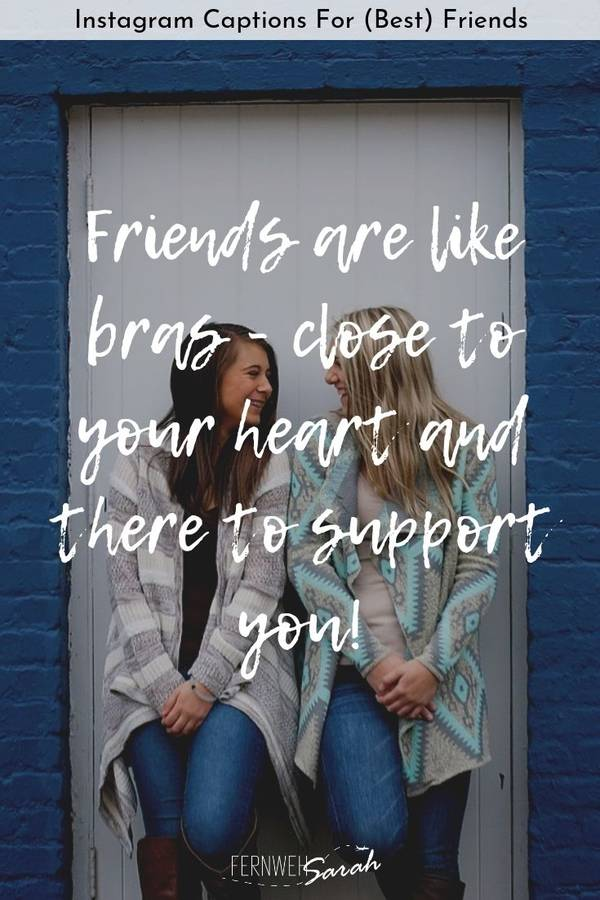 Instagram Captions for (Best) Friends - Funny, Cute and ...