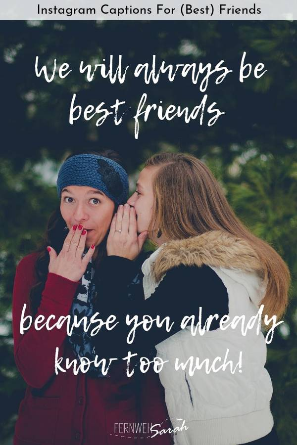 Instagram Captions For Best Friends Funny Cute And Thoughtful Quotes Fernwehsarah
